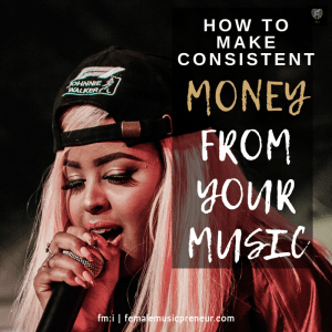 How to make consistent money from your music. Image of female performer on stage