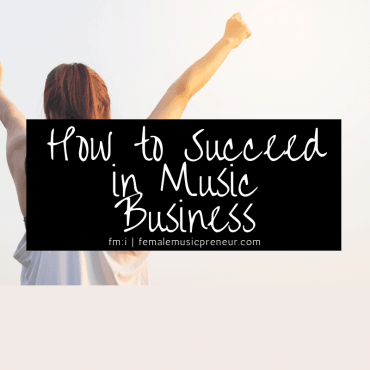 How to Succeed in Music Business and How to Succeed in 2019